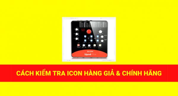 Cách kiểm tra icon upod pro hàng giả và chính hãng