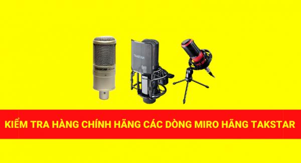 Cách kiểm tra hàng chính hãng & nhái các dòng mic thu âm hãng Takstar