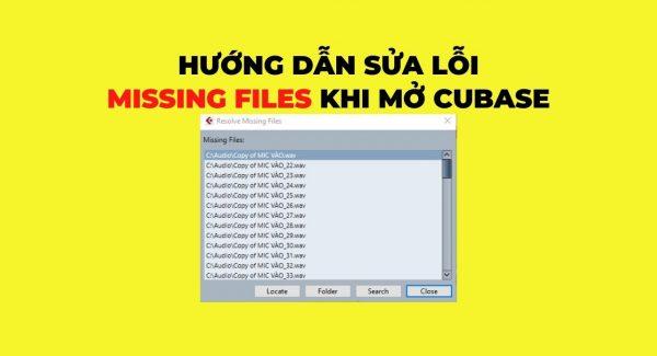 Hướng dẫn sửa lỗi Missing Files khi mở Cubase